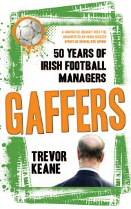 Gaffers: 50 Years of Irish football Managers book cover