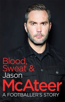 The cover of Jason McAteer's autobiography - Blood Sweat & McAteer